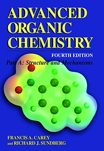9780306462429: Advanced Organic Chemistry: Part A: Structure and Mechanisms