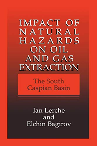 9780306462856: Impact of Natural Hazards on Oil and Gas Extraction: The South Caspian Basin
