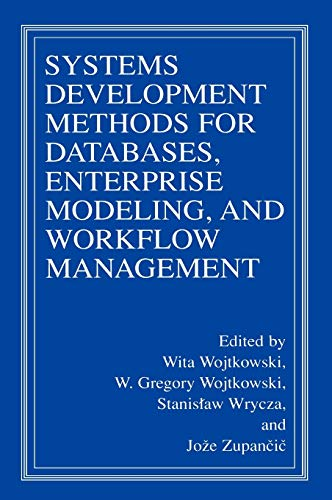 Systems Development Methods for Databases, Enterprise Modeling, and Workflow Management: This Book ...