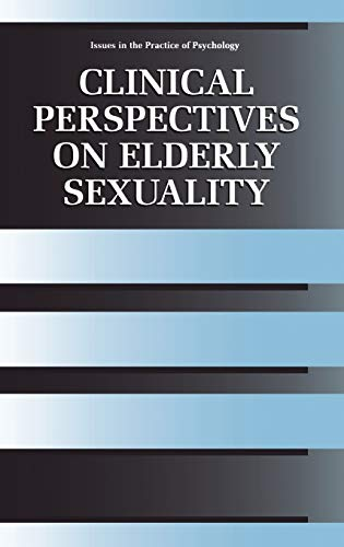 9780306463358: Clinical Perspectives on Elderly Sexuality (Issues in the Practice of Psychology)