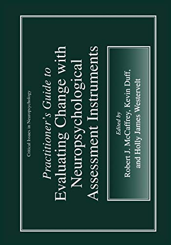9780306463617: Practitioner's Guide to Evaluating Change with Neuropsychological Assessment Instruments (Critical Issues in Neuropsychology)