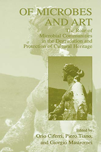 9780306463778: Of Microbes and Art: The Role of Microbial Communities in the Degradation and Protection of Cultural Heritage
