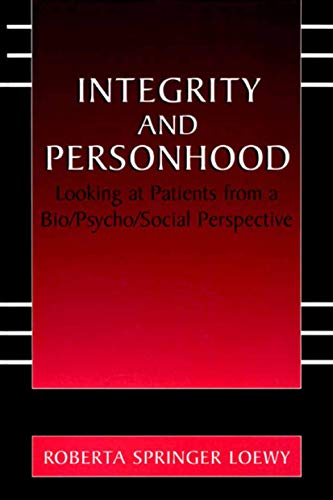 Integrity and Personhood: Looking at Patients from: Loewy, Erich E.H.