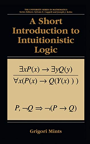 9780306463945: A Short Introduction to Intuitionistic Logic (University Series in Mathematics)