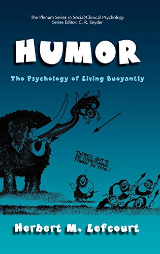 9780306464072: Humor: The Psychology of Living Buoyantly (The Springer Series in Social Clinical Psychology)