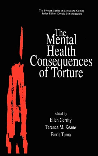 9780306464225: The Mental Health Consequences of Torture (Springer Series on Stress and Coping)
