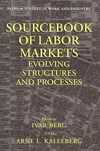 9780306464539: Sourcebook of Labor Markets: Evolving Structures and Processes (Springer Studies in Work and Industry)