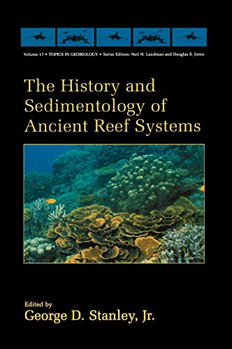 9780306464676: The History and Sedimentology of Ancient Reef Systems (Topics in Geobiology)