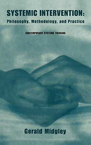 9780306464881: Systemic Intervention: Philosophy, Methodology, and Practice (Contemporary Systems Thinking)