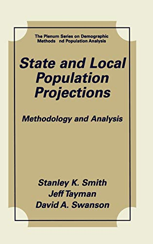 9780306464928: State and Local Population Projections: Methodology and Analysis (The Springer Series on Demographic Methods and Population Analysis)