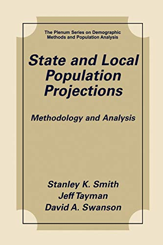 9780306464935: State and Local Population Projections: Methodology and Analysis (The Springer Series on Demographic Methods and Population Analysis)