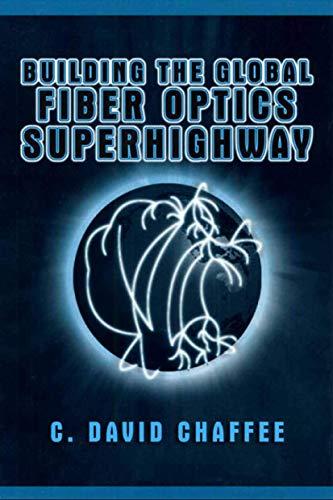 9780306465055: Building the Global Fiber Optics Superhighway
