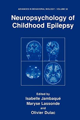 Neuropsychology of Childhood Epilepsy (Advances in Behavioral: Isabelle Jambaque, Maryse