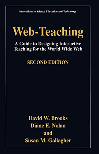9780306465277: Web-Teaching: A Guide to Designing Interactive Teaching for the World Wide Web (Innovations in Science Education and Technology)