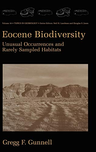 9780306465284: Eocene Biodiversity: Unusual Occurrences and Rarely Sampled Habitats (Topics in Geobiology (18))