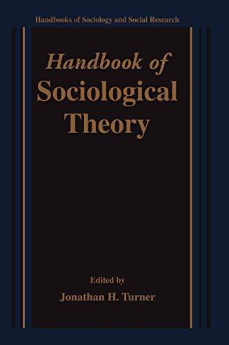Handbook of Sociological Theory (Handbooks of Sociology and Social Research)