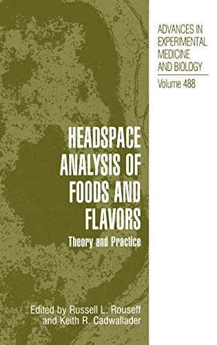Headspace Analysis of Foods and Flavors: Theory and Practice (Advances in Experimental Medicine and...