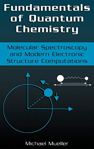 9780306465963: Fundamentals of Quantum Chemistry: Molecular Spectroscopy and Modern Electronic Structure Computations