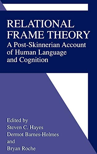 9780306466007: Relational Frame Theory: A Post-Skinnerian Account of Human Language and Cognition