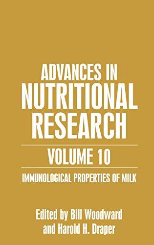 9780306466038: Advances in Nutritional Research Volume 10: Immunological Properties of Milk: Immunological Properties of Milk v. 10