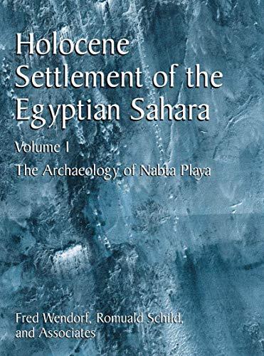 9780306466120: Holocene Settlement of the Egyptian Sahara: Volume 1: The Archaeology of Nabta Playa