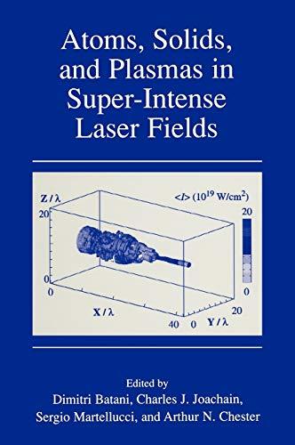 9780306466151: Atoms, Solids, and Plasmas in Super-Intense Laser Fields