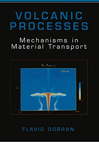 9780306466250: Volcanic Processes: Mechanisms in Material Transport