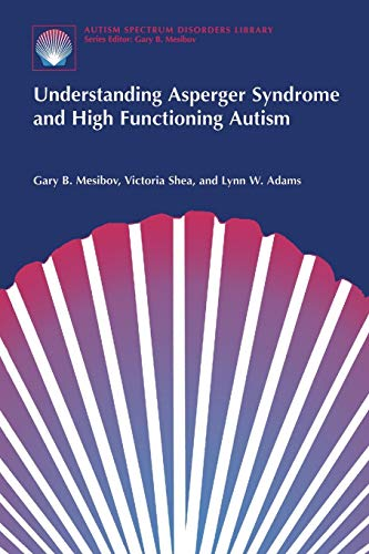 Understanding Asperger Syndrome and High Functioning Autism: Lynn W. Adams,
