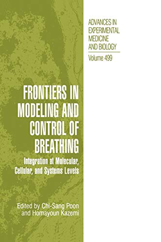 Frontiers in Modeling and Control of Breathing: Integration at Molecular, Cellular, and Systems ...