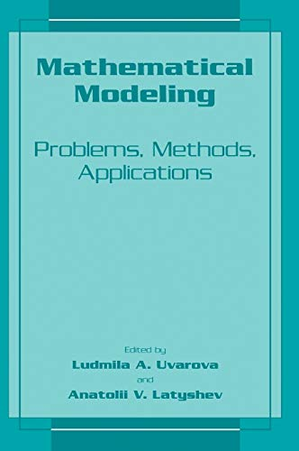 Mathematical Modeling - Problems, Methods, Applications