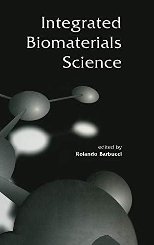 9780306466786: Integrated Biomaterials Science