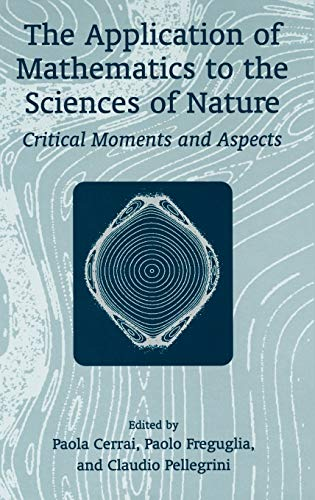 9780306466946: The Application of Mathematics to the Sciences of Nature: Critical Moments and Aspects