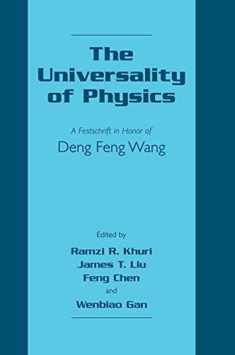 The Universality of Physics: A Festschrift in Honor of Deng Feng Wang: Wang, Deng Feng; Khuri, ...