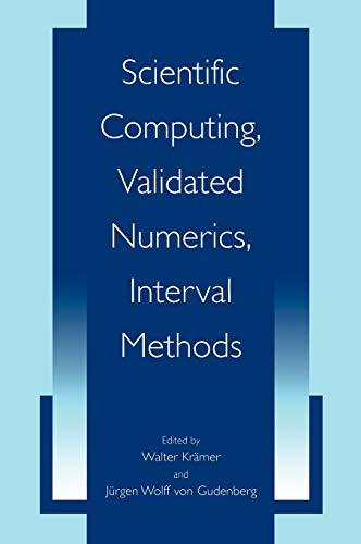 9780306467066: Scientific Computing, Validated Numerics, Interval Methods (University Series in Mathematics)