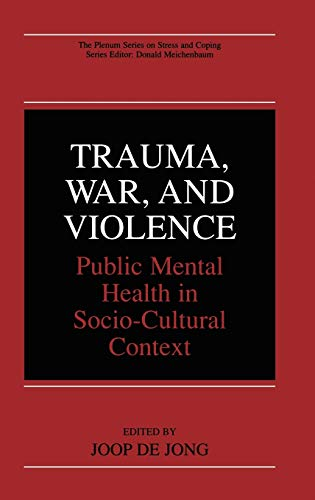 9780306467097: Trauma, War, and Violence: Public Mental Health in Socio-Cultural Context (The Springer Series in Social Clinical Psychology)