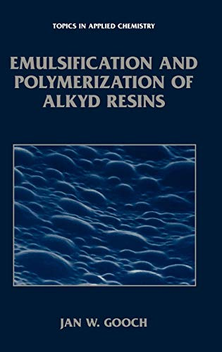 9780306467172: Emulsification and Polymerization of Alkyd Resins (Topics in Applied Chemistry)