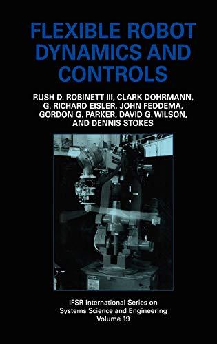 Flexible Robot Dynamics and Controls (IFSR International: Rush D. Robinett