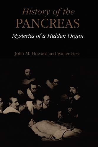 History of the Pancreas: Mysteries of a Hidden Organ: John M. Howard