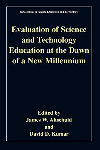 9780306467493: Evaluation of Science and Technology Education at the Dawn of a New Millennium (Innovations in Science Education and Technology)