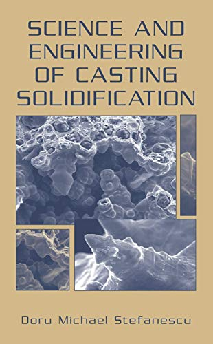 9780306467509: Science and Engineering of Casting Solidification