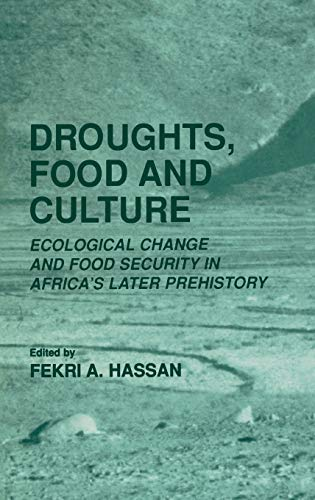 9780306467554: Droughts, Food and Culture: Ecological Change and Food Security in Africa's Later Prehistory