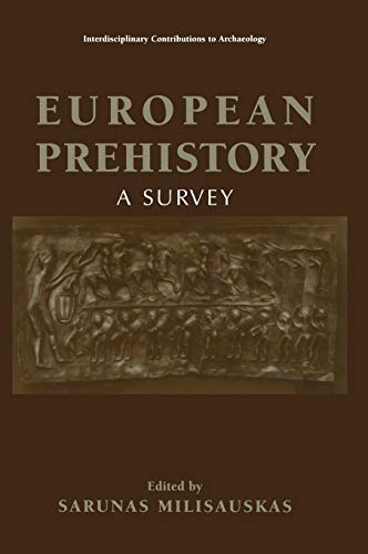 9780306467936: European Prehistory: A Survey (Interdisciplinary Contributions to Archaeology)