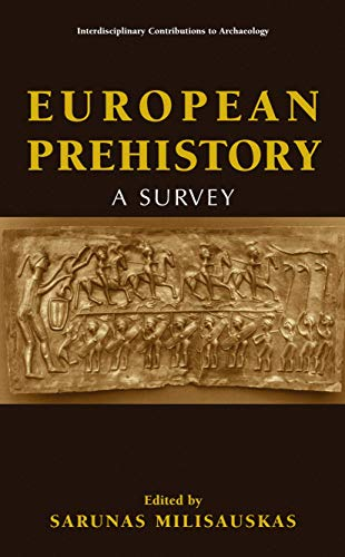 9780306472572: European Prehistory. A Survey (Interdisciplinary Contributions to Archaeology)
