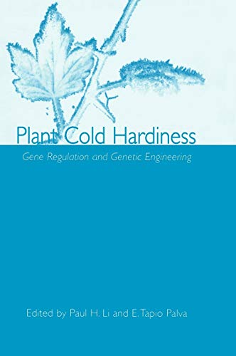 Plant Cold Hardiness: Gene Regulation and Genetic: Paul H. Li