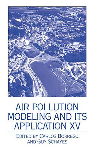 Air Pollution Modeling and Its Application XV: Borrego, Carlos; Schayes, Guy., eds.