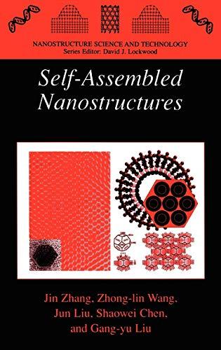 Self-Assembled Nanostructures (Nanostructure Science and Technology): Jin Zhang; Zhong-lin
