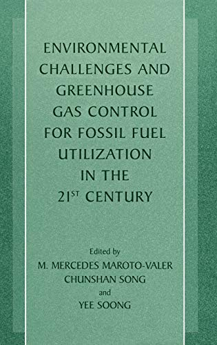 9780306473364: Environmental Challenges and Greenhouse Gas Control for Fossil Fuel Utilization in the 21st Century