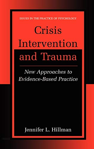 9780306473418: Crisis Intervention and Trauma: New Approaches to Evidence-Based Practice (Issues in the Practice of Psychology)