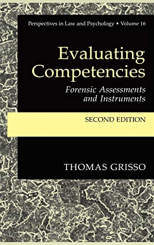 9780306473432: Evaluating Competencies: Forensic Assessments and Instruments (Perspectives in Law & Psychology)