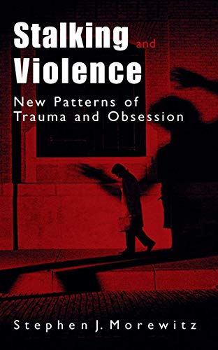 9780306473654: Stalking and Violence: New Patterns of Trauma and Obsession